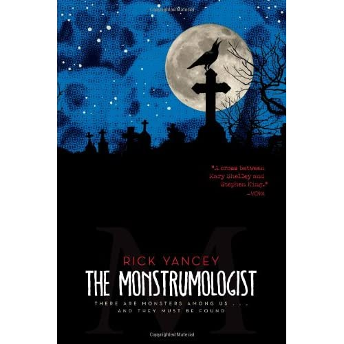The Monstrumologist, by Rick Yancey
