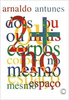 ou + corpos no mesmo espaco (Signos) (Portuguese Edition): Arnaldo