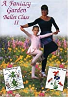 A Fantasy Garden Ballet Class Ii Rosemary Boross by Kultur Video