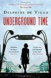 Delphine de Vigan Underground Time