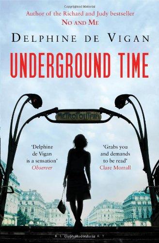 Underground Time. Delphine de Vigan