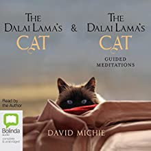 The Dalai Lama's Cat + The Dalai Lama's Cat: Guided Meditations Audiobook by David Michie Narrated by David Michie