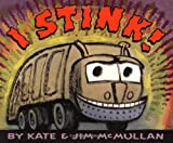 I Stink! (Irma S and James H Black Honor for Excellence in Children's Literature (Awards))