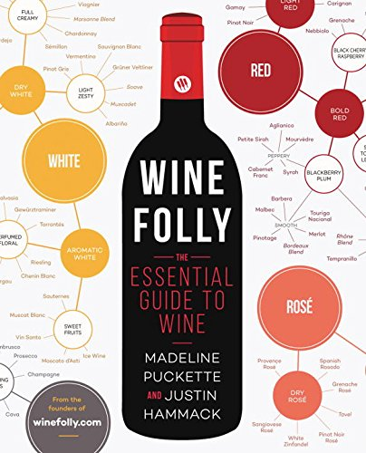 Wine Folly: The Essential Guide to Wine by Madeline Puckette, Justin Hammack