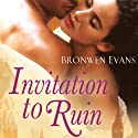 Invitation to Ruin Audiobook by Bronwen Evans Narrated by Faye Adele