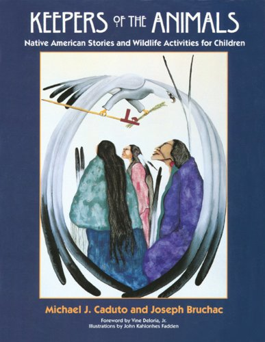 Keepers of the Animals: Native American Stories and...