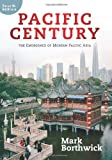 img - for By Mark Borthwick Pacific Century: The Emergence of Modern Pacific Asia (Fourth Edition, Fourth Edition) book / textbook / text book