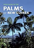 img - for Field Guide to the Palms of New Guinea (Botanical Magazine Monograph) book / textbook / text book