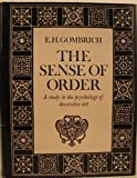 The Sense of Order: A Study in the Psychology of Decorative Art (0714817325) by E.H. Gombrich