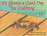 It's Always a Good Day for Crabbing [Hardcover]