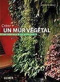 echange, troc Jean-Michel Groult - Créer un mur végétal en intérieur et en extérieur