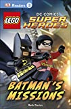 DK Readers L3: LEGO DC Comics Super Heroes: Batman's Missions