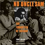 No Uncle Sam: The Forgotten of Bataan | Tony Bilek,Gene O'Connell
