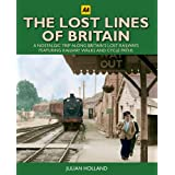 The Lost Lines of Britain (AA Illustrated Reference)by Julian Holland