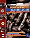 How to Live Your Dream of Volunteering Overseas (014200071X) by Joseph Collins