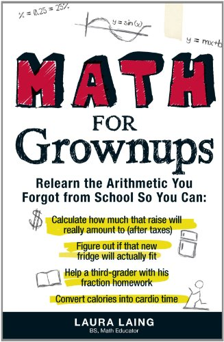 Math for Grownups: Re-Learn the Arithmetic You Forgot From School So You Can, Calculate how much that raise will really amount to (after taxes) Figure. homework Convert calories into cardio tim