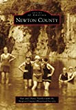 img - for Newton County (Images of America (Arcadia Publishing)) book / textbook / text book