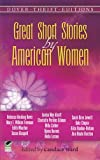 Great Short Stories by American Women (Dover Thrift Editions) [Paperback] [1996] Dover Ed. Candace Ward