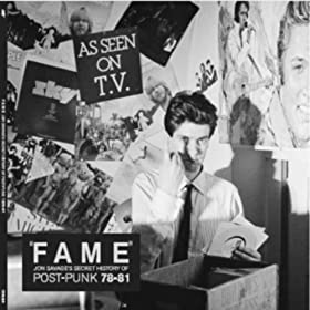 ''Fame'' Jon Savage's Secret History Of Post - Punk 1978 - 81