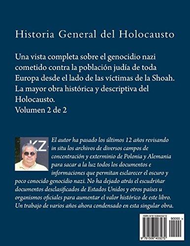 Historia General del Holocausto: Versión extendida (volumen 2 de 2): Volume 2