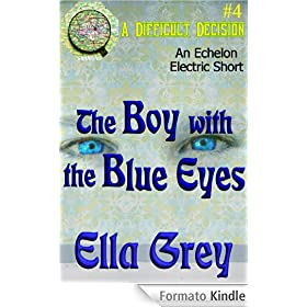 The Boy with the Blue Eyes (A Difficult Decision)