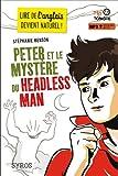 echange, troc Stéphanie Benson - Peter et le mystère du Headless Man