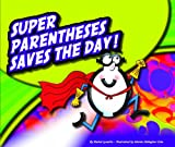 img - for Super Parentheses Saves the Day! (PunctuationBooks) book / textbook / text book