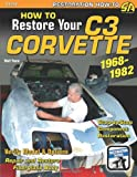 How to Restore Your Corvette 1968-1982 (Restoration How-to)