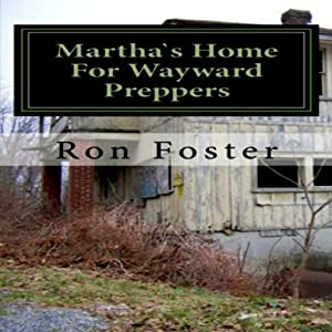 Martha`s Home For Wayward Preppers Audiobook