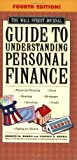 img - for The Wall Street Journal Guide to Understanding Personal Finance, Fourth Edition: Mortgages, Banking, Taxes, Investing, Financial Planning, Credit, Paying for Tuition by Kenneth M. Morris (2004-08-31) book / textbook / text book