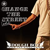 DOUGH BOY / CHANGE THE STREET vol.5