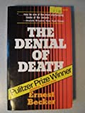 The Denial of Death (0029023106) by Becker, Ernest