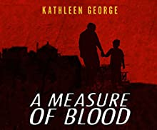 A Measure of Blood Audiobook by Kathleen George Narrated by Kirsten Potter