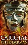 Carrhae (Parthian Chronicles Book 4)...