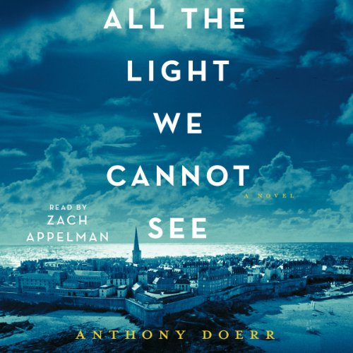 All The Light We Cannot See A Novel Audiobook Anthony