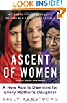 Ascent of Women: A New Age Is Dawning...