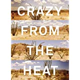 Crazy from the Heat: A Chronicle of Twenty Years in the Big Bend