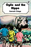 Ogilo and the Hippo (Junior Readers S.)