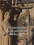 echange, troc Béatrice de Chancel-Bardelot - Dictionnaire de la cathédrale de Bourges