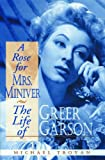 img - for A Rose for Mrs. Miniver: The Life of Greer Garson by Michael Troyan (16-Sep-2005) Paperback book / textbook / text book