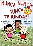 ¡Nunca, Nunca, Nunca Te Rindas! Modelando a Usain Bolt y Derek Redmond (Cuentos para Niños) (Yo puedo, Tu puedes, Todos podemos nº 2) (Spanish Edition)
