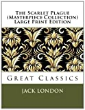 Image of The Scarlet Plague (Masterpiece Collection) Large Print Edition: Great Classics