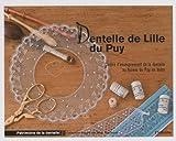 echange, troc Mick Fouriscot, Collectif - Dentelle de Lille du Puy : Centre d'enseignement de la dentelle au fuseau du Puy-en-Velay