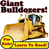 Big Bulldozers: Giant Bulldozer Photos And Dirt Action On The Jobsite! (Over 50 Photos of Giant Bulldozers Working) ~ Kevin Kalmer