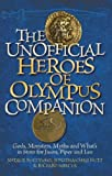 The Unofficial Heroes of Olympus Companion: Gods, Monsters, Myths and Whats in Store for Jason, Piper and Leo