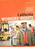 img - for California Workers' Rights : A Manual of Job Rights, Protections, and Remedies, Fourth Edition book / textbook / text book