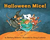 Halloween Mice! board book (0547575734) by Roberts, Bethany