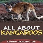 All About Kangaroos: All About Everything | Karen Darlington