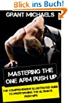 Mastering the One Arm Push Up: The Co...