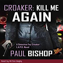 Croaker: Kill Me Again Audiobook by Paul Bishop Narrated by Milton Bagby